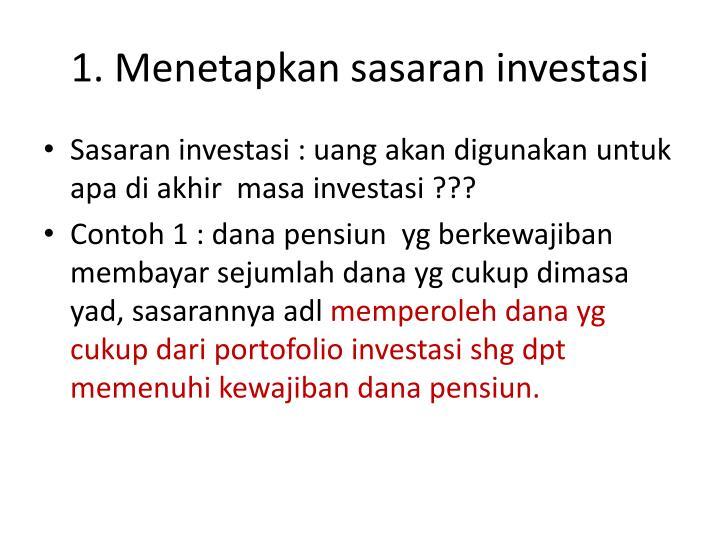1. Menetapkan sasaran investasi