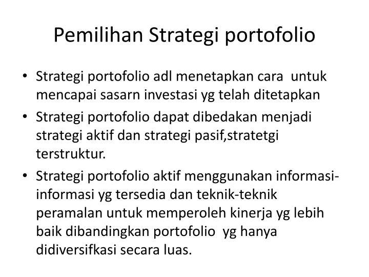 Pemilihan Strategi portofolio