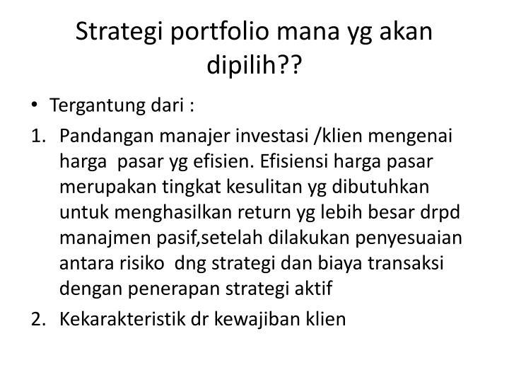 Strategi portfolio mana yg akan dipilih??