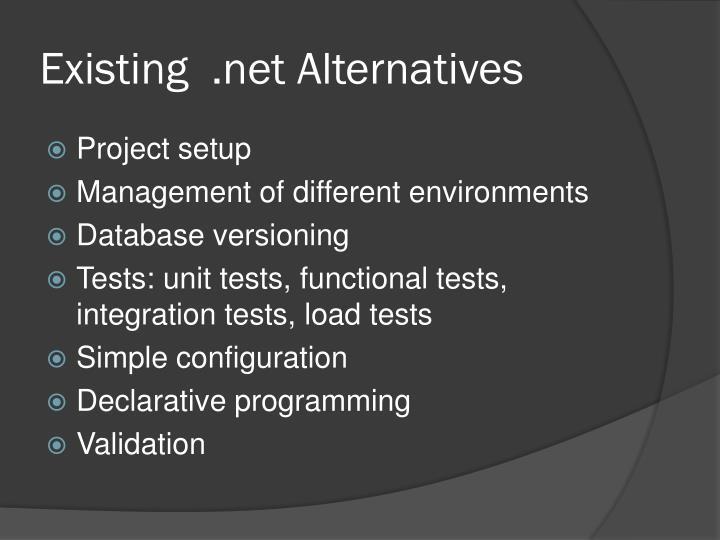 Existing  .net Alternatives