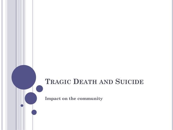 Tragic Death and Suicide