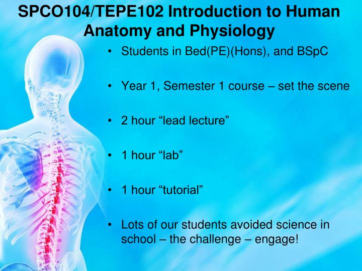 SPCO104/TEPE102 Introduction to Human Anatomy and Physiology