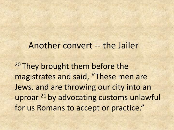 Another convert -- the Jailer