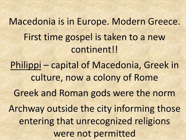 Macedonia is in Europe. Modern Greece.