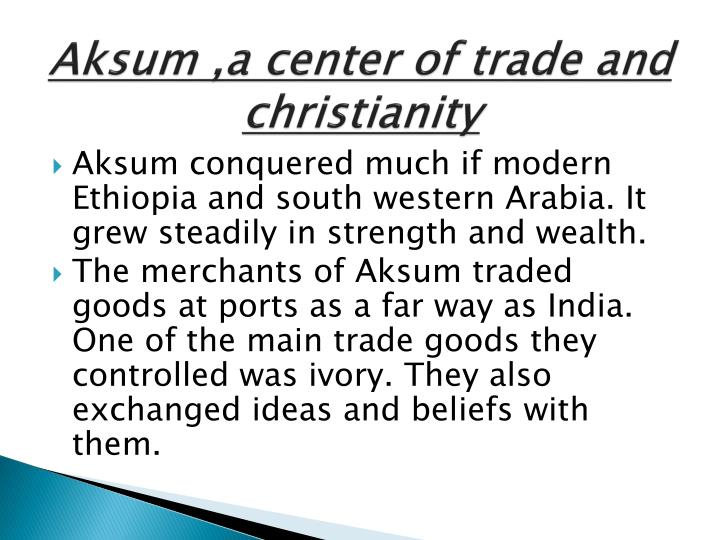 Aksum a center of trade and christianity