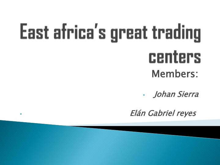 East africa s great trading centers