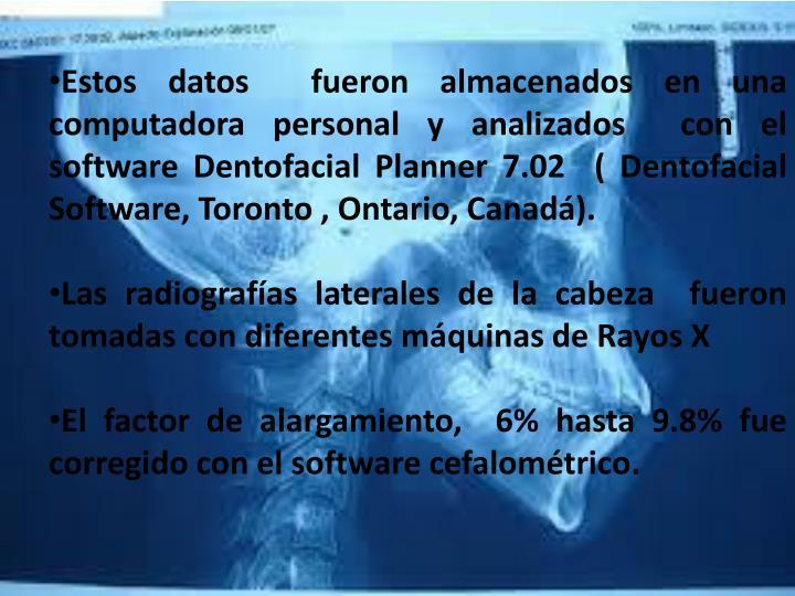 Estos datos  fueron almacenados en una computadora personal y analizados  con el software