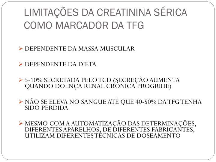 LIMITAÇÕES DA CREATININA SÉRICA COMO MARCADOR DA TFG