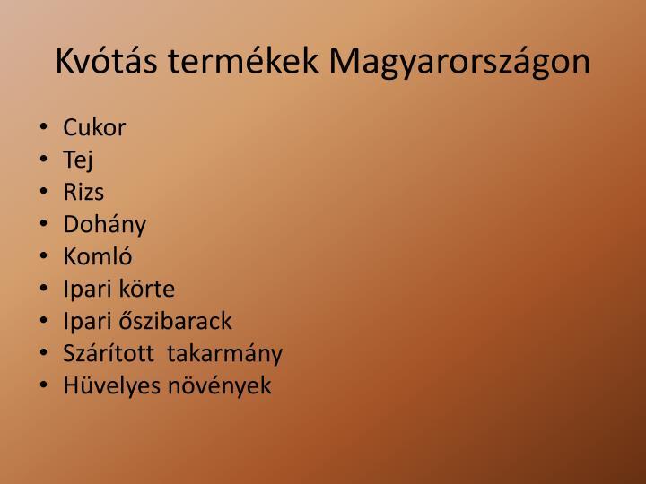Kvótás termékek Magyarországon