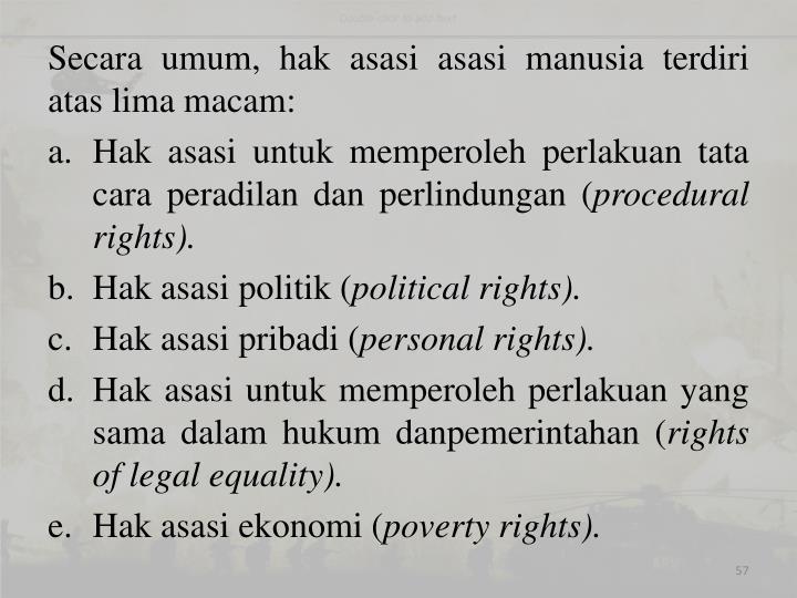 Secara umum, hak asasi asasi manusia terdiri atas lima