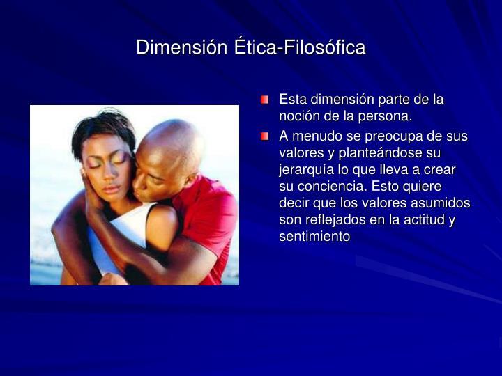 Dimensión Ética-Filosófica