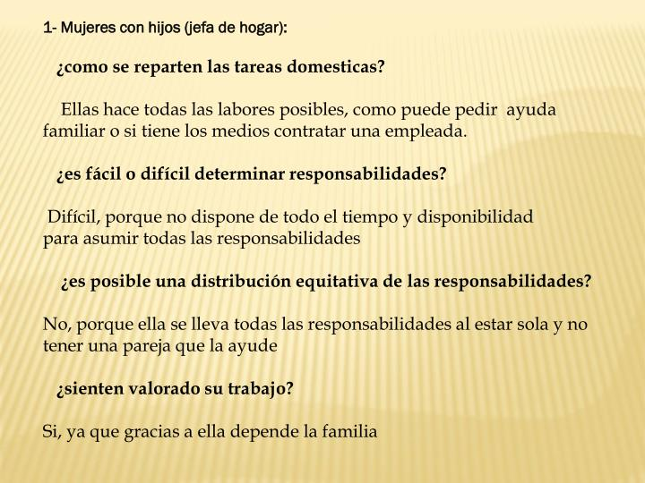 1- Mujeres con hijos (jefa de hogar):
