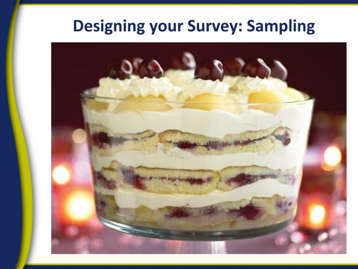 Designing your Survey: Sampling