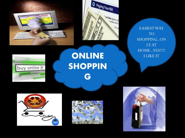 EASIEST WAY TO SHOPPING..ONLY AT HOME..YES!!!!