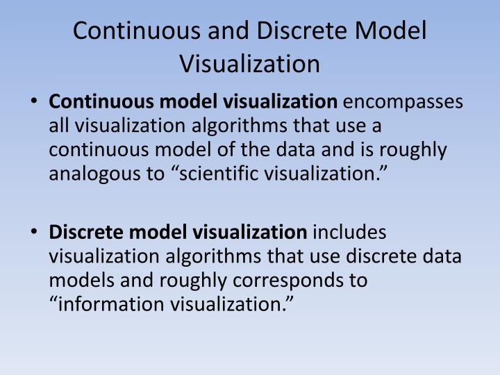 Continuous and Discrete Model