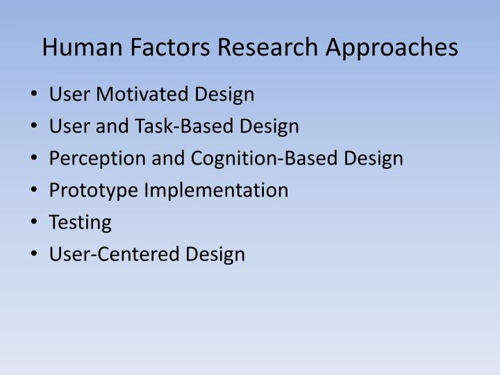 Human Factors Research Approaches