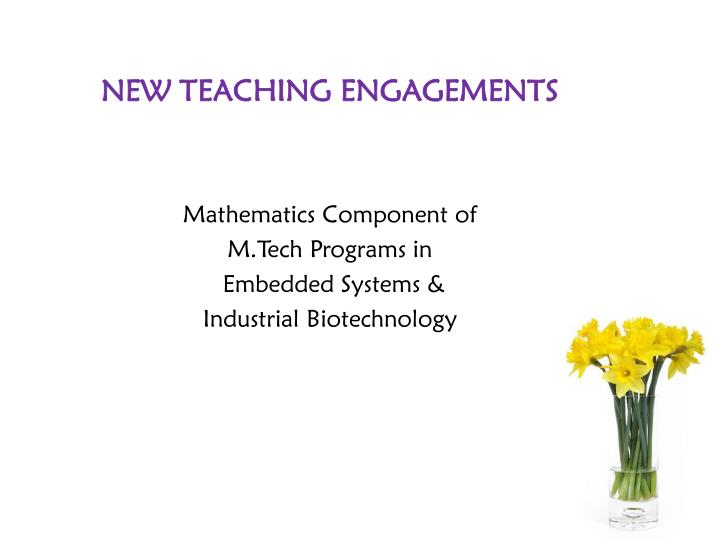 NEW TEACHING ENGAGEMENTS