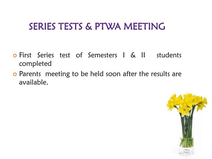 SERIES TESTS & PTWA MEETING