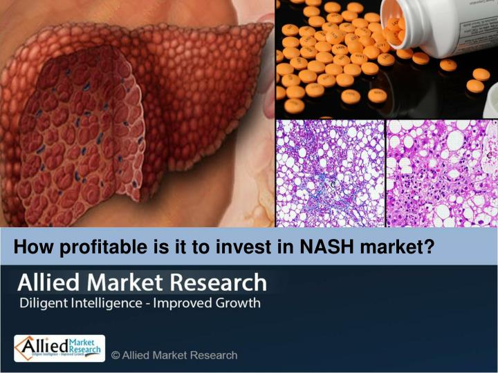 How profitable is it to invest in NASH market?