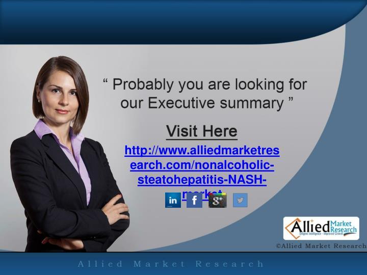 http://www.alliedmarketresearch.com/nonalcoholic-steatohepatitis-NASH-market