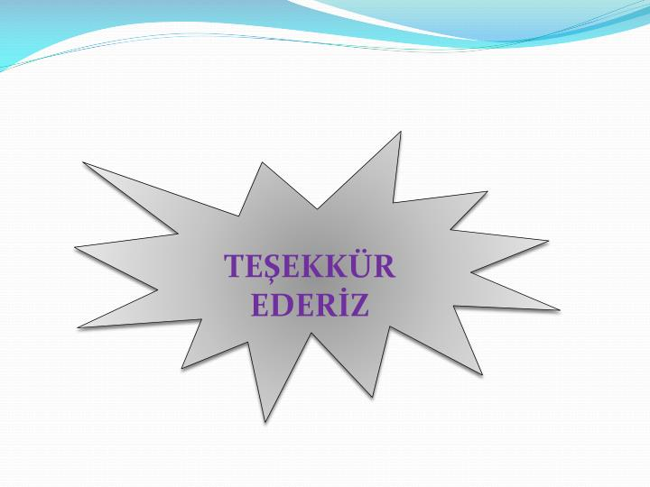 TEŞEKKÜR  EDERİZ