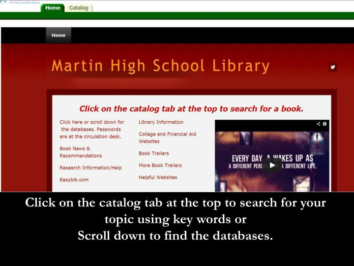 Click on the catalog tab at the top to search for your topic using key words or