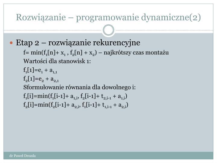 Rozwiązanie – programowanie dynamiczne(2)