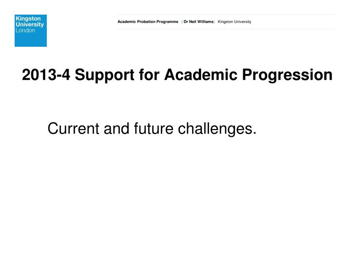 2013-4 Support for Academic Progression