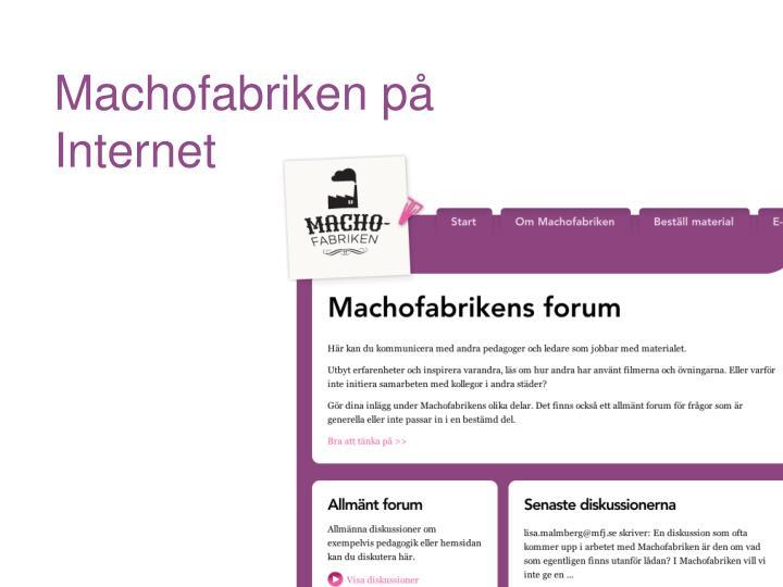 Machofabriken på Internet
