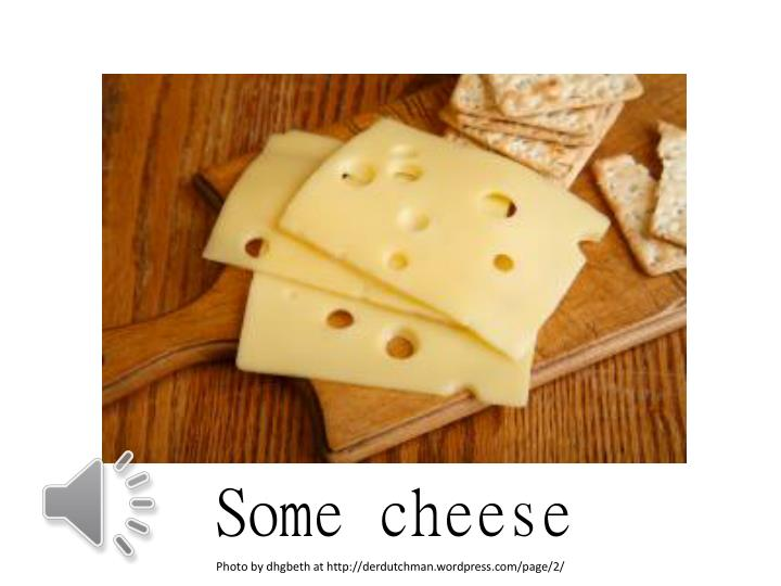 Some cheese
