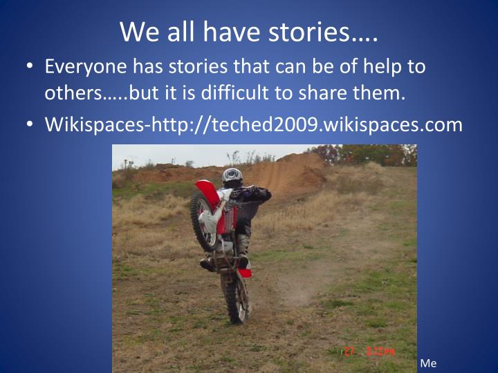 We all have stories