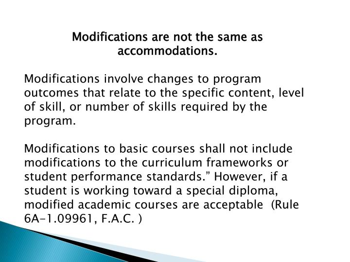 Modifications are not the same as accommodations.