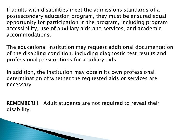 If adults with disabilities meet the admissions standards of a postsecondary education program, they must be ensured equal