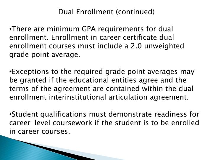 Dual Enrollment (continued)