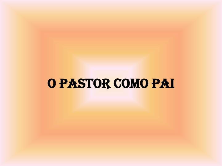 O Pastor como pai