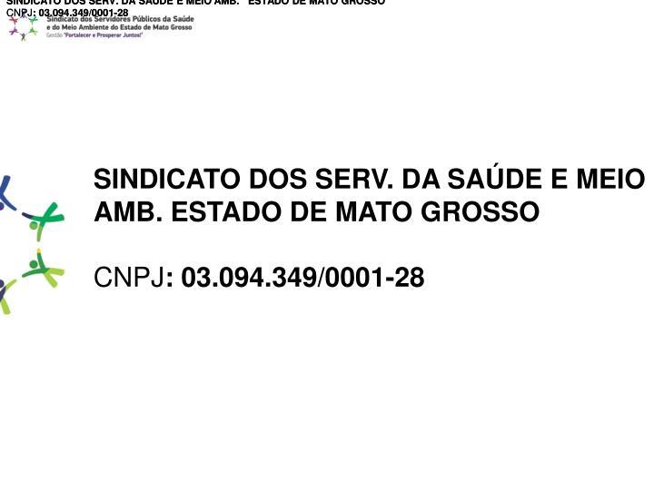 SINDICATO DOS SERV. DA SAÚDE E MEIO AMB.   ESTADO DE MATO GROSSO
