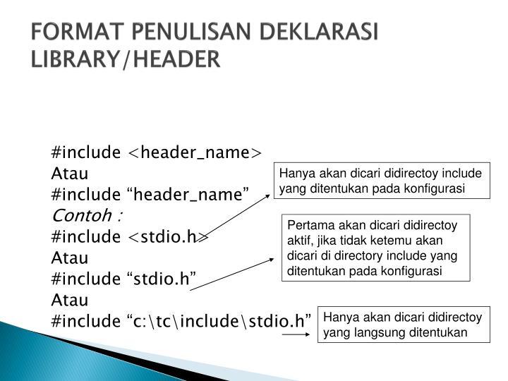 FORMAT PENULISAN DEKLARASI LIBRARY/HEADER
