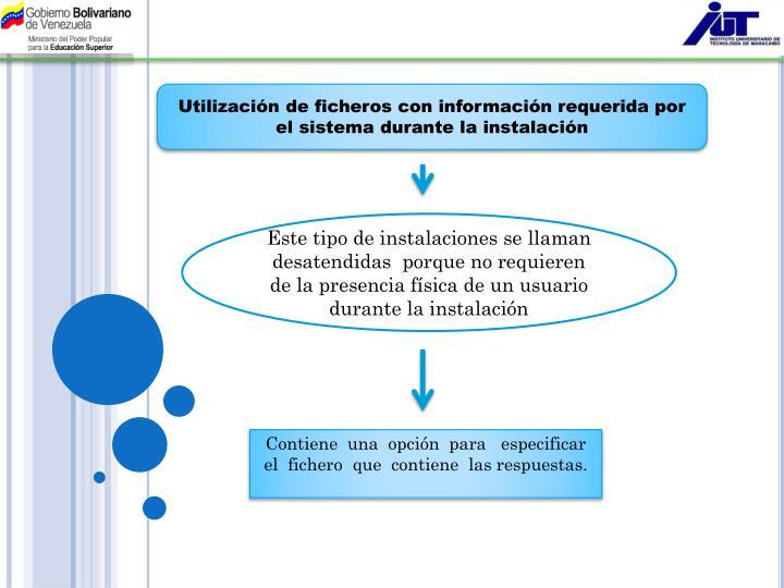 Utilización de ficheros con información requerida por el sistema durante la instalación