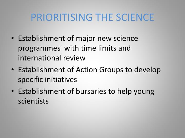 PRIORITISING THE SCIENCE