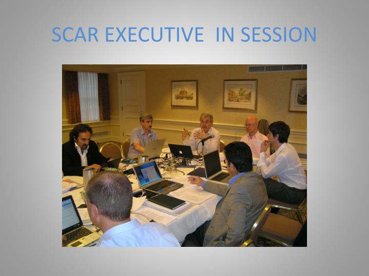 SCAR EXECUTIVE  IN SESSION