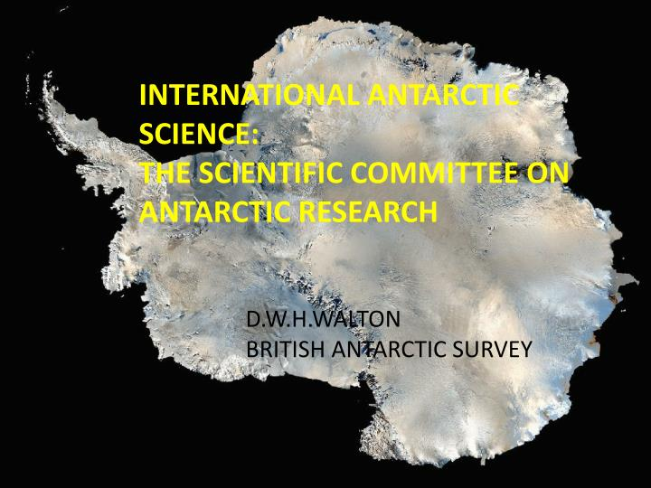INTERNATIONAL ANTARCTIC SCIENCE: