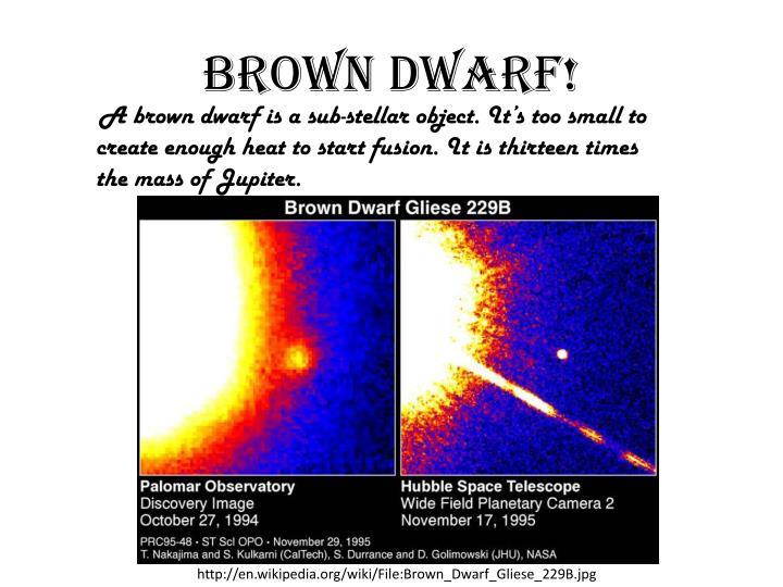 BROWN DWARF!