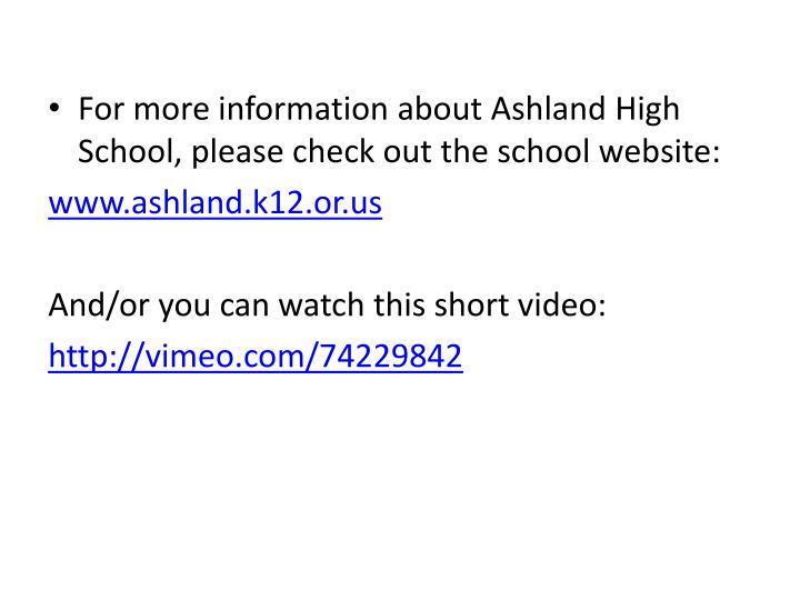 For more information about Ashland High School, please check out the school website: