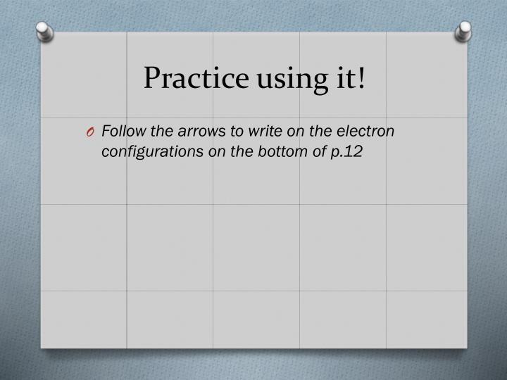 Practice using it!