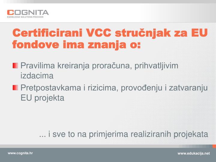 Certificirani VCC stručnjak za EU fondove ima znanja o: