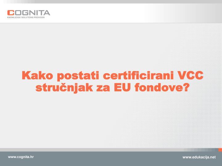 Kako postati certificirani VCC stručnjak za EU fondove?