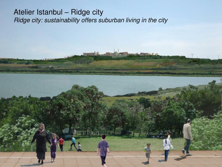 Atelier Istanbul – Ridge city