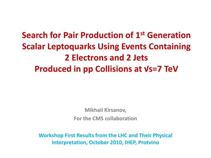 Search for Pair Production of 1