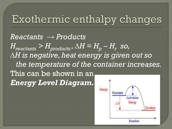 Exothermic enthalpy changes