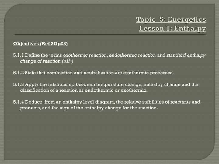Topic 5 energetics lesson 1 enthalpy